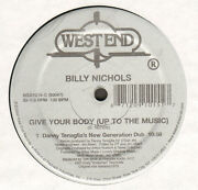 Billy Nichols - Give Your Body Up To The Music Remixes - West End