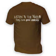 Listen To The Voices Mens T-shirt -x13 Colours- Funny Gig Club Crazy Quirky