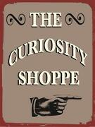 The Curiosity Shoppe Antiques General Store Vintage Distressed Retro Metal Sign