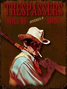 Trespassers Will Be Offered A Shot Vintage Distressed Decorative Metal Sign