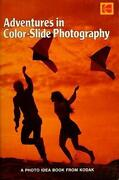Adventures In Color - Slide Photography By Eastman Kodak Company Staff
