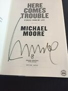 Signed 1st Edition Here Comes Trouble Stories From My Life By Michael Moore Coa
