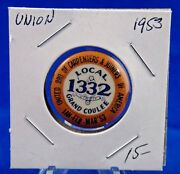 1953 Brotherhood Of Carpenters And Joiners Local 1332 Union Pin Pinback Button 1