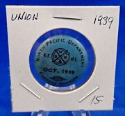 1939 North Pacific Department Exp. Division October Union Pin Pinback Button 1