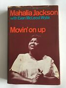 Movin On Up By Mahalia Jackson And Evan Mcleod Wylie 1st Edition - Very Rare 1966