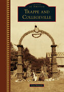 Trappe And Collegeville [images Of America] [pa]