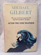 Michael Gilbert - After The Fine Weather - 1st/1st 1963 In Original Dustwrapper