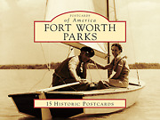 Fort Worth Parks [postcards Of America] [tx] [arcadia Publishing]