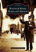 Boston And Maine Trains And Services - Heald Bruce D. Ph.d. - New Paperback Book