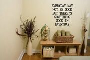 Jc Design Everyday May Not Be Good Optimistic Wall Sticker Decal Wall Tattoo Uk