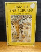 Sam In The Suburbs By P. G. Wodehouse 1925 Doran First Edition In Dust Jacket