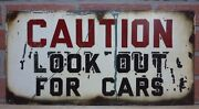Old Porcelain Caution Look Out For Cars Sign Industrial Repair Shop Railroad Adv