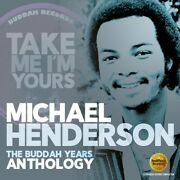 Michael Henderson - Take Me Iand039m Yours The Buddah Years Anthology [new Cd] Uk -