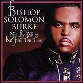 Solomon Burke - Not By Water But Fire This Time New Cd