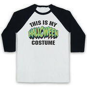 This Is My Halloween Costume Hipster Retro Funny Lazy 3/4 Sleeve Baseball Tee