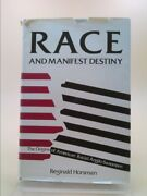 Race And Manifest Destiny The Origins Of American Racial Anglo-saxonism
