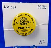 1938 North Pacific Department Exp. Division February Union Pin Pinback Button 1