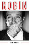 Robin The Definitive Biography Of Robin Williams By Dave Itzkoff Hardcover -new