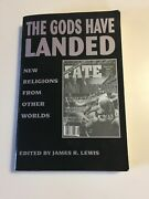 The Gods Have Landed New Religions From Other Worlds 1995, Paperback