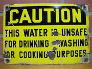 Old Porcelain Caution This Water Is Unsafe Drinking Washing Cooking Sign