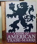 A Book Of American Trade-marks And Devices By Joseph Sinel Signed H/20 Copies
