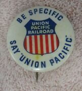Vintage Say Union Pacific Pinback Button - Be Specific - 1970's - Railroad