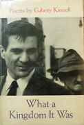 Galway Kinnell / What A Kingdom It Was Signed By Artist Nell Blaine 1960