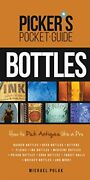 Picker's Pocket Guide To Bottles How To Pick Antiques Like A Pro Picker's P…