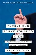 Everything Trump Touches Dies A Republican Strategist Gets Real About The Woandhellip