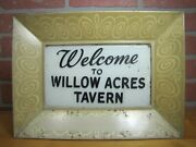 Old Welcome To Willow Acres Tavern Bar Pub Lighted Sign 1950s Miller Make-do Ad