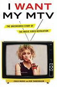 I Want My Mtv The Uncensored Story Of The Music Video Revolution By Marks, C…