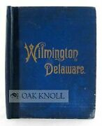 A J Clement / Wilmington Delaware Its Productive Industries And Commercial 1888