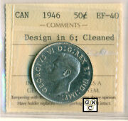Iccs Canada 1946 50ct Coin Ef-40 Design In 6 Cleaned Cert. No- Cw 802 Lhm