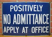 Old Porcelain Positively No Admittance Apply At Office Sign Ready Made Ny 14x20