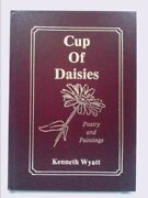Cup Of Daisies Poetry And Paintings Signed By Kenneth Wyatt