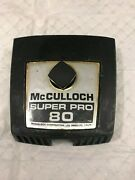 Vintage Used Mcculloch Chainsaw Super Pro Sp 80 Air Filter Cover Airfilter