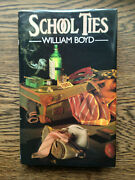 William Boyd Andndash School Ties 1st/1st Uk 1985 Hb With Dw Good Man In Africa Rare