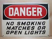 Danger No Smoking Matches Or Open Lights Old Industrial Sign Ready Made Co Ny