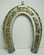 Drive Dull Care Away 1885 Antique Cast Iron Nickel Plated Advertising Horseshoe