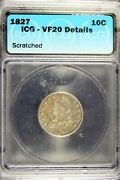1827 - Icg Vf20 Details Scratched Capped Bust Dime B17684
