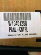 New Whirlpool W10401258 Panel - Control Assembly Service Factory Authorized