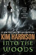 Into The Woods Tales From The Hollows And Beyond By Kim Harrison Hardcover