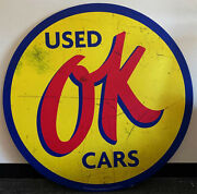Ok Used Cars 40 Round Metal Sign Paper Litho