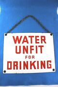 Old Water Unfit For Drinking Porcelain Enamel Sign With Brass Grommet Holes