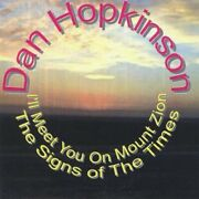 Dan Hopkinson - Meet Me On Mount Zion/the Signs Of The Times New Cd