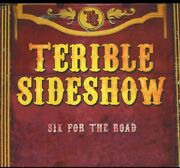 Terible Sideshow - Six For The Road New Cd