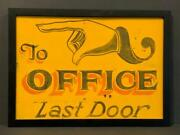 To Office Last Door, Late 19th C Trade Sign