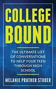 College Bound The Ultimate List Of Conversations To Help Your Teen Through H…