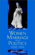 Women Marriage And Politics 1860-1914 By Pat Jalland