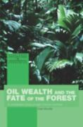 Oil Wealth And The Fate Of The Forest A Comparative Study Of Eight Tropical...